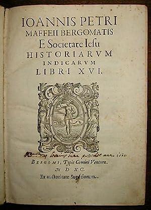 Ioannis Petri Maffeii Bergomatis e Societate Iesu: Maffei Giovanni Pietro