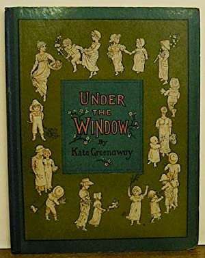 Under the window. Pictures & rhymes for: Greenaway Kate
