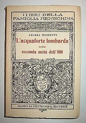L acquaforte lombarda nella seconda metà dell 800: Mezzetti Amalia