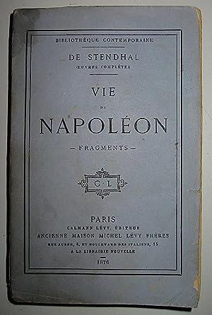 Vie de Napoleon. Fragments: Stendhal Henry Beyle