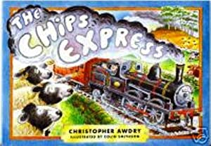 Chips Express * SIGNED COPY *: Awdry, Christopher