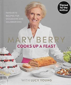 Mary Berry Cooks Up A Feast:SIGNED FIRST: Berry, Mary; Young,