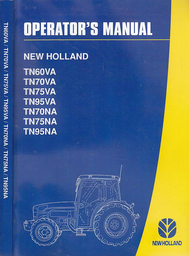 operator s manual new holland tn60va tn70va tn75va tn95va tn70na rh abebooks com new holland tc35a owners manual new holland l218 owners manual