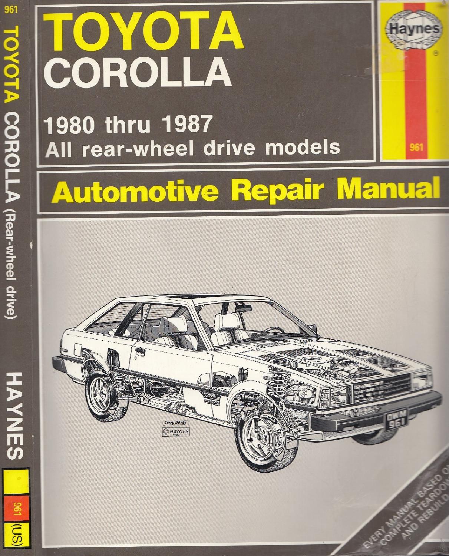 toyota corolla rwd 1980 through 1987 haynes automotive repair rh abebooks com Toyota Corolla Problems 2013 Toyota Corolla Repair Manual