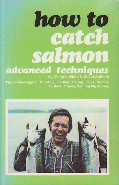 How to Catch Salmon : Advanced Techniques