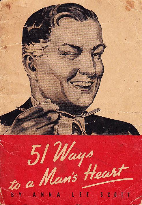 51 Ways to a Man's Heart: Scott, Anna Lee [Pseudonym]