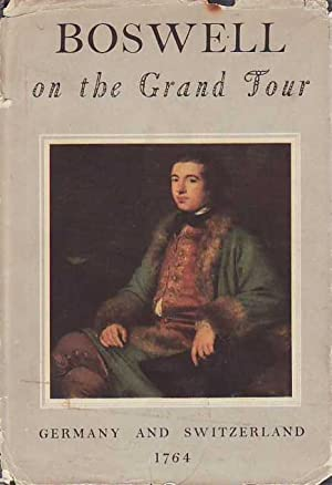 Boswell on the Grand Tour Germany and Switzerland 1764