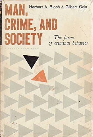 Man Crime and Society The Forms of Criminal Behavior