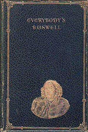 Everybody's Boswell Being the Life Of Samuel Johnson abridged from James Boswell's Complete Text ...