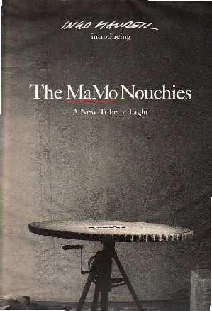 The MaMo Nouchies A New Tribe of: Maurer, Ingo
