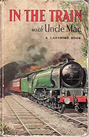 In the Train with Uncle Mac A: McCulloch, Derek