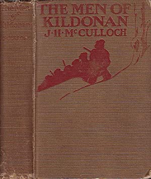 The Men of Kildonan A Romance of the Selkirk Settlers
