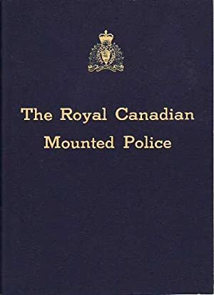 The Royal Canadian Mounted Police: Royal Canadian Mounted