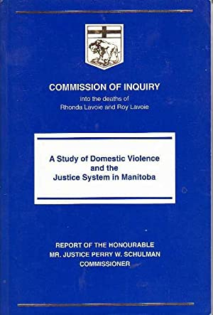 Commission of Inquiry into the Deaths of Rhonda Lavoie and Roy Lavoie: A Study of Domestic Violen...