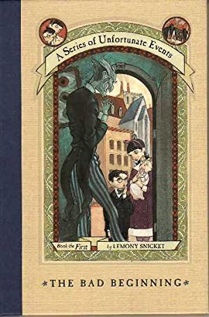 The Bad Beginning A Series of Unfortunate Events Book the First