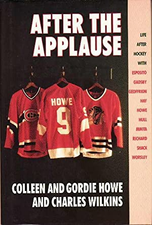 After the Applause: Life After Hockey With: Howe, Colleen;Wilkins, Charles;Howe