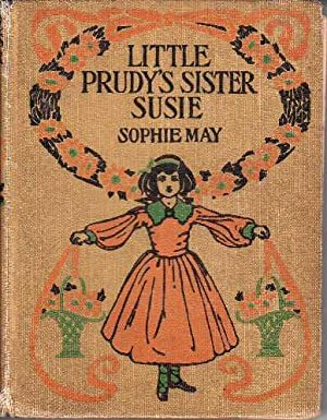 Little Prudy's Sister Susie LITTLE PRUDY SERIES # 5
