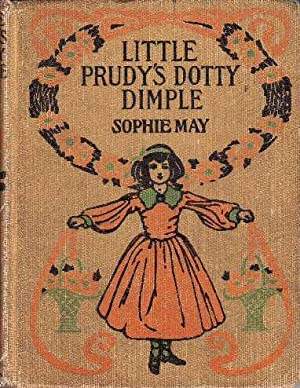 Little Prudy's Dotty Dimple LITTLE PRUDY SERIES # 6