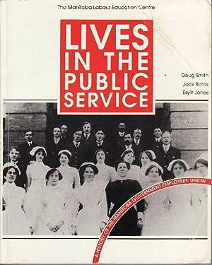 Lives in the Public Service: A History: Smith, Doug;Bates, Jock;Jones,