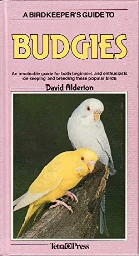A Birdkeeper's Guide to Budgies: Alderton, David