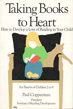 Taking Books to Heart: How to Develop a Love of Reading in Your Child