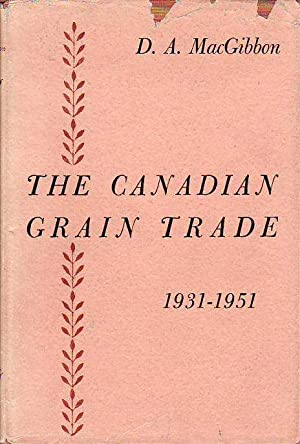The Canadian Grain Trade 1931-1951