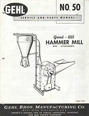 GEHL SERVICE AND PARTS MANUAL Grind-All Hammer Mill with Attachments