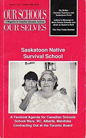 Our Schools Our Selves A Magazine for Canadian Education Activists Volume 1, No. 1 October 1968