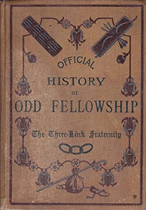 The Official History of Odd Fellowship The Three Link Fraternity