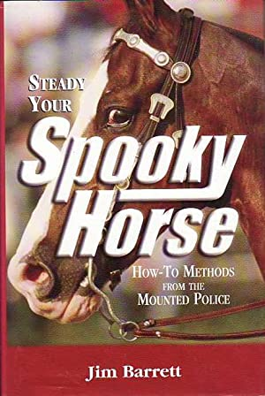 Steady Your Spooky Horse How-To Methods from the Mounted Police