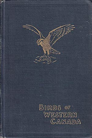 Birds of Western Canada MUSEUM BULLETIN NO. 41 BIOLOGICAL SERIES NO. 10