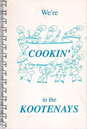 We're Cookin' In The Kootenays: Cookbook Committee East