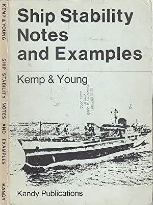 Ship Stability Notes and Examples: Kemp, J[ohn] F[rederick];Young,