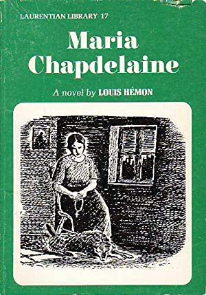 Maria Chapdelaine A Tale of the Lake: Hemon, Louis