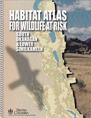 Habitat Atlas for Wildlife at Risk : South Okanagan and Lower Similkameen