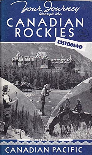 Your Journey Through the Canadian Rockies: Eastward From Victoria and Vancouver in British Columb...
