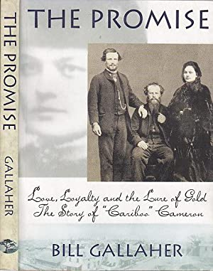 The Promise: Love, Loyalty and the Lure of Gold The Story of Cariboo Cameron