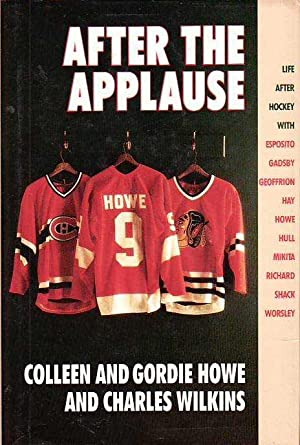 After the Applause: Life After Hockey With: Howe, Colleen; Wilkins,