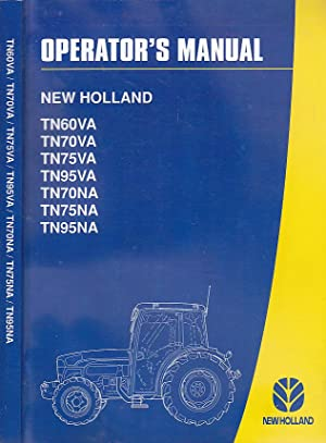 Operator's Manual New Holland TN60VA TN70VA TN75VA TN95VA TN70NA TN75NA TN95NA Operation Maintena...