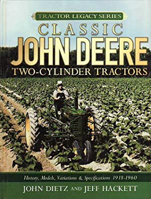 Classic John Deere Two-Cylinder Tractors History, Models, Variations & Specifications 1918-1960