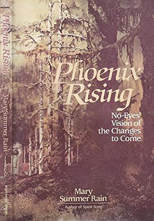Phoenix Rising: No-Eyes' Vision of the Changes to Come