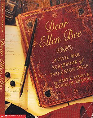 Dear Ellen Bee: A Civil War Scrapbook of Two Union Spies