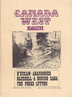 Canada West Magazine Volume 4, Number 2, Summer 1972, H'Kusam Abandoned; Bluebell A Mining Saga; ...