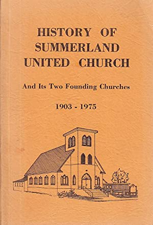 History of Summerland United Church And Its: Wilcox, J. C.;