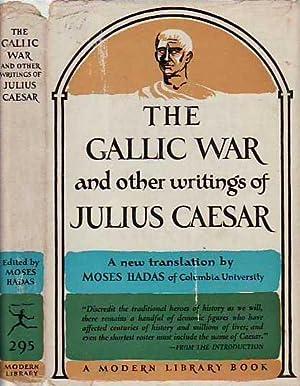 The Gallic War and Other Writings MODERN: Caesar, Julius