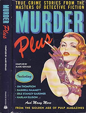 Murder Plus True Crime Stories From The Masters of Detective Fiction