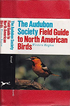 The Audubon Society Field Guide to North American Birds: Western Region (Audubon Society Field Gu...