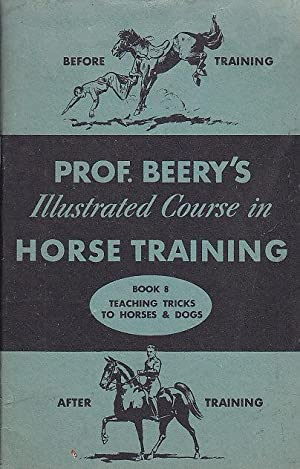 Prof. Berry's Illustrated Course in Horse Training Book 8 Teaching Tricks to Horses & Dogs