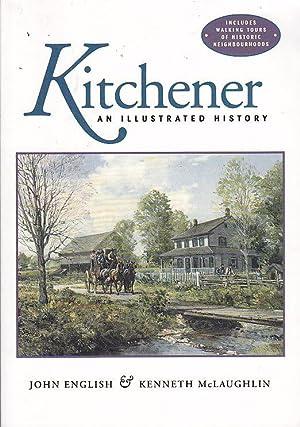 Kitchener: An Illustrated History: English, John; McLaughlin,