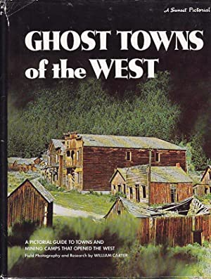 Ghost Towns of the West SUNSET PICTORIAL: Carter, William